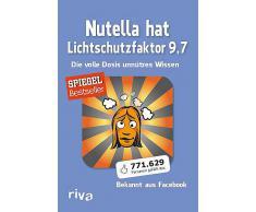 Broschiertes Buch »Nutella hat Lichtschutzfaktor 9,7«