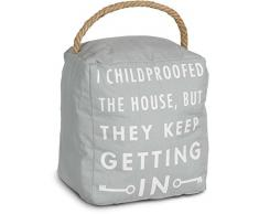 Pavillon Gift Company Türstopper I Childproofed The House, Aber They Keep Getting in Gray