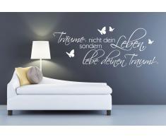 Wandspruch »Träume nicht Dein Leben?.«, weiß