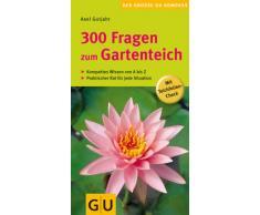 300 Fragen zum Gartenteich (GU Der große GU Gartenkompass)