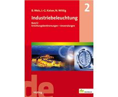 Industriebeleuchtung Band 2: Errichtungsbestimmungen - Anwendungen (de-Fachwissen)