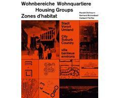 Wohnbereiche - Wohnquartiere: Stadt, Vorort, Umland. Dt. /Engl. /Franz. (Dokumente der modernen Architektur)