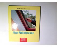 Handbuch des Heimwerkers - Neue Wohnbereiche