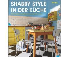 Shabby Chic erobert neue Wohnbereiche: Shabby Style in der Küche für die individuelle Vintage Einrichtung. Die schönsten Inspirationen und Deko-Ideen und viele Shabby Chic Techniken für Ihre Küche.