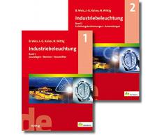 Industriebeleuchtung. Band 1: Grundlagen - Normen - Vorschriften. Band 2: Errichtungsbestimmungen - Anwendungen (de-Fachwissen)