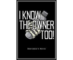 I Know The Owner Too: Barkeeper Notizbuch Bartender Planer Tagebuch (Liniert, 15 x 23 cm, 120 Linierte Seiten, 6 x 9) Lustiges Geschenk Für Kellner Kellnerin Cocktailbar Cocktailmixer Bar & Club