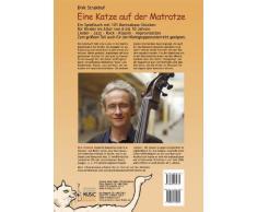 Eine Katze auf der Matratze: Mit Begleit-CD. Ein Spielbuch mit 101 Kontrabass-Stücken für Kinder im Alter von 6 bis 10 Jahren. Lieder - Jazz - Rock - ... auch für den Kleingruppenunterricht geeignet