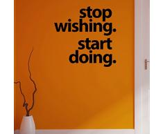 Stop, die Sie tun-Wandsticker, motivierendes Zitat 2/4 Farben zur Auswahl, - Schwarz, 1mtr wide x 95cm high