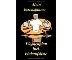 Mein Essensplaner: Menüplaner für die ganze Woche mit Einkaufsliste | Kochbesteck | 200 Seiten Essplan für ein ganzes Jahr | mit über 30 Leerseiten für Rezepte und Notizen