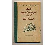 Mit Hordentopf und Rucksack