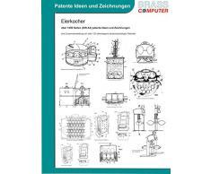 Eierkocher, über 1000 Seiten (DIN A4) patente Ideen und Zeichnungen