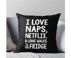 Ich liebe Nickerchen, Netflix und lange Spaziergänge zum Kühlschrank Kissen