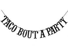 Taco Bout A Party Banner für Hochzeit, Bachelorette, Fiesta Salsa, mexikanisches Fiesta Themen-Party-Dekorationen, Wimpelkette, Foto-Requisiten (schwarzer Glitzer)
